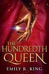 The Hundredth Queen - Emily R King