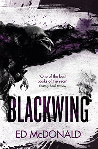Most Popular Reviews 2017: Blackwing by Ed McDonald @EdMcDonaldTFK @gollancz