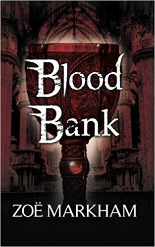 #WeekendBlitz: Blood Bank by Zoë Markham @ZoeMarkham @Kristell_Ink @NeverlandBT #Excerpt