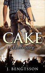 Cake A Love Story - J. Bengtsson