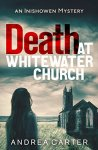 Death At Whitewater Church - Andrea Carter