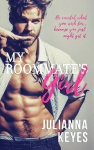 My Roommate's Girl - Julianna Keyes