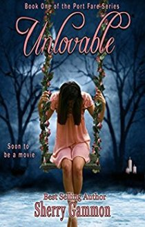 Unlovable by Sherry Gammon