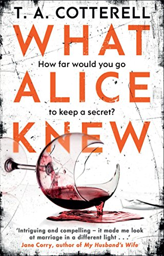 What Alice Knew - T.A. Cotterell