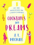 Cocktails and Dreams - A.L. Michael