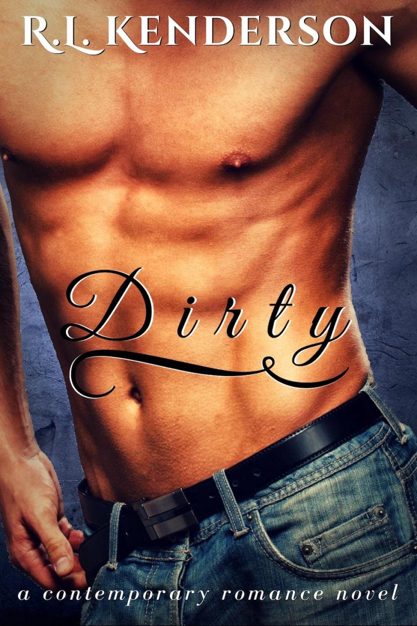 Dirty - R.L. Kenderson