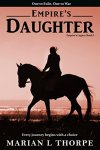 Empire's Daughter - Marian L Thorpe
