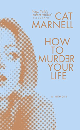 How To Murder Your Life - Cat Marnell