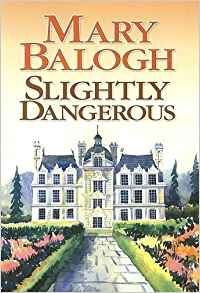 Slightly Dangerous - Mary Balogh