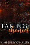 Taking Chances - Kimberley O'Malley