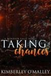 Taking Chances - Kimberley O'Malley