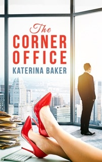 #BlogTour: The Corner Office by Katerina Baker @KaterinaBaker @RABTBookTours #Interview