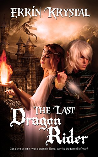 #Spotlight: The Last Dragon Rider by Errin Krystal @ErrinKrystal #Excerpt