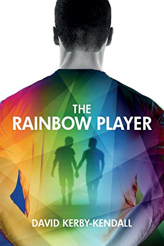 #BlogTour: The Rainbow Player by David Kerby-Kendall @dkerbykendall @Authoright#Excerpt