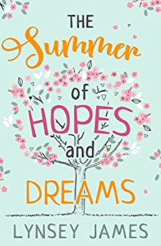The Summer of Hopes and Dreams - Lynsey James