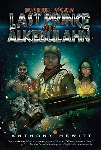 #BlogTour: Joshua N'Gon: Last Prince of Alkebulahn by Anthony Hewitt @NeverlandBT #Review #Giveaway