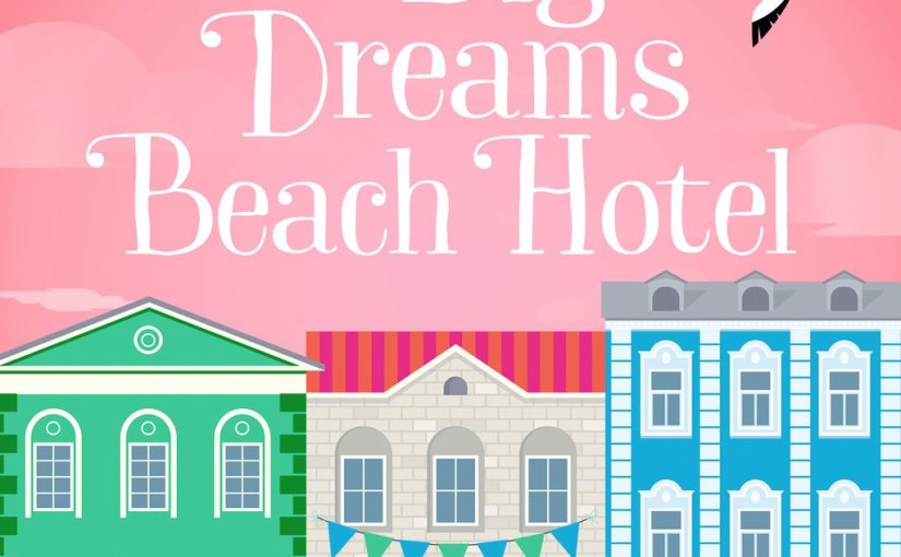 The Big Dreams Beach Hotel - Lilly Bartlett