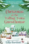 Christmas at the Falling-Down Guesthouse - Lilly Bartlett