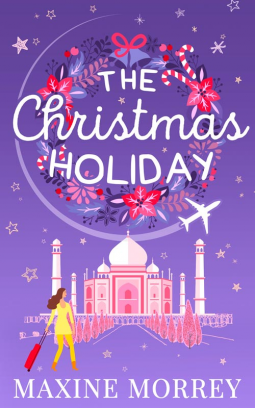 #WeekendBlitz: The Christmas Holiday by Maxine Morrey @Scribbler_Maxi @HQDigitalUK @NeverlandBT #Review #Giveaway