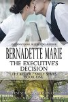 The Executive's Decision - Bernatdette Marie