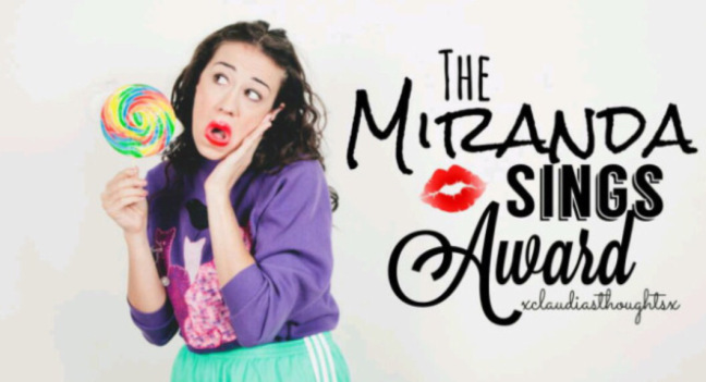 AWARD: The Miranda Sings Award