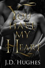 You Have My Heart - J.D. Hughes