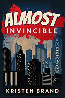 Almost Invincible - Kristen Brand