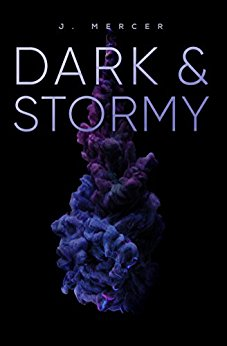 #BlogTour: Dark & Stormy by J. Mercer @XpressoTours #Review #Giveaway