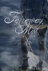 Farraway Mist - Tani Hanes