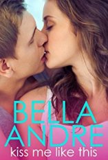 Kiss Me Like This - Bella Andre
