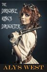 The Dirigible King_s Daughter - Alys West