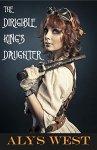 The Dirigible King_s Daughter - Alys West