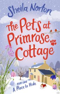 The Pets at Primrose Cottage A Place To HIde - Sheila Norton