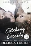 Catching Cassidy - Melissa Foster