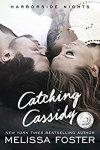 Catching Cassidy - Melissa Foster