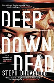 Deep Down Dead - Steph Broadribb
