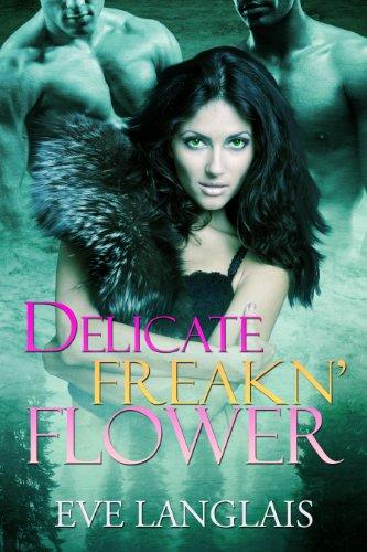 Delicate Freakin' Flower - Eve Langlais