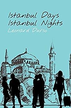 #Excerpt: Istanbul Days, Istanbul Nights by Leonard Durso @LeonardDurso @SmithPublicity
