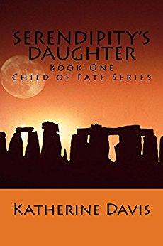 Serendipity's Daughter - Katherine Davis