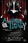 Allison and the Torrid Tea Party - C.M. Stunich