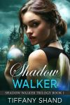 Shadow Walker - Tiffany Shand