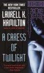A Caress of Twilight - Laurell K. Hamilton