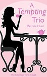 A Tempting Trio - Bettina Hunt
