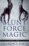 Blunt Force Magic - Lawrence Davis