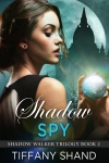 Shadow Spy - Tiffany Shand
