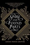 Spare and Found Parts - Sarah Maria Griffin