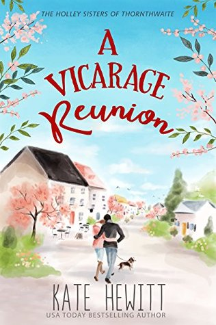 #BlogTour: A Vicarage Reunion by Kate Hewitt @katehewitt1 @TulePublishing @NeverlandBT #Review #Giveaway