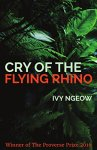 Cry Of The Crying Rhino - Ivy Ngeow