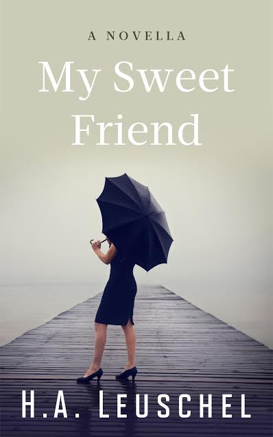 My Sweet Friend - H.A. Leuschel