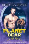 Planet Bear - Rebecca Royce